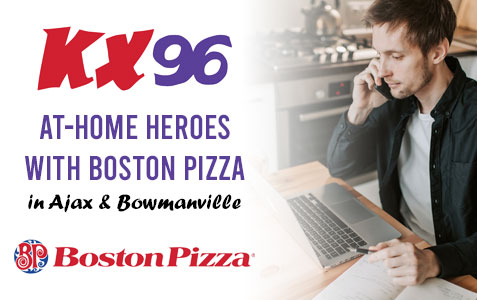KX96 At-Home Heroes with Boston Pizza